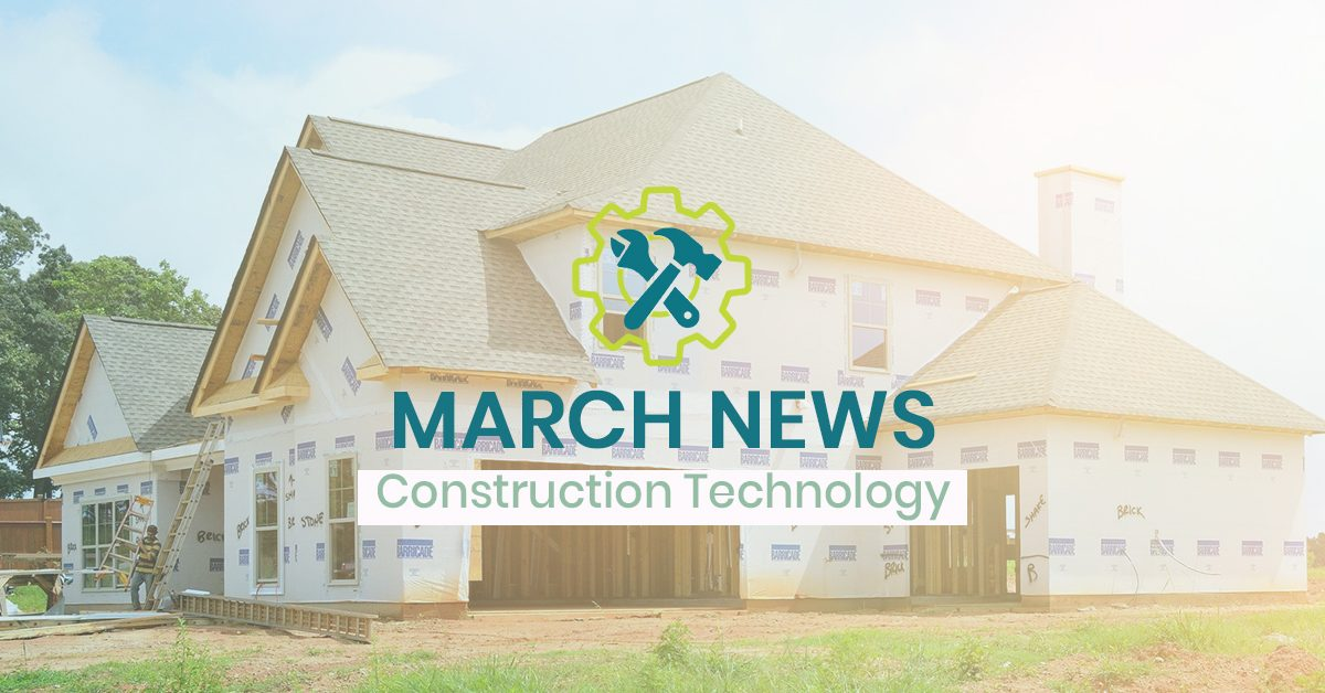 New home construction in background of graphic - March news for construction technology at CCTC